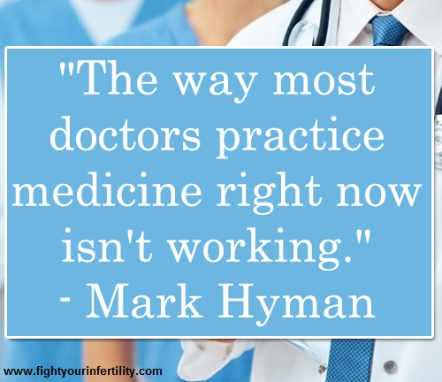 doctors quotes, dr mark hyman quotes, The way most doctors practice medicine right now isn't working