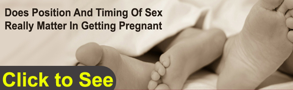Does Position And Timing Of Sex Really Matter In Getting Pregnant